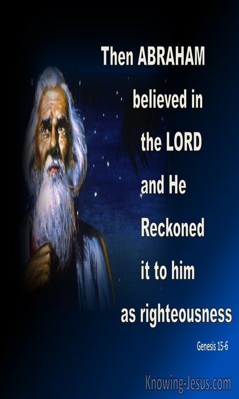 Genesis 15:6 Then He Believed In The Lord And He Reckoned It To Him As Righteousness (blue)