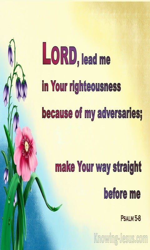 Psalm 5:8 Lead Me, O LORD, In Thy Righteousness (yellow)