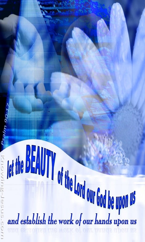 Psalm 90:17 The Beauty Of The Lord (blue)