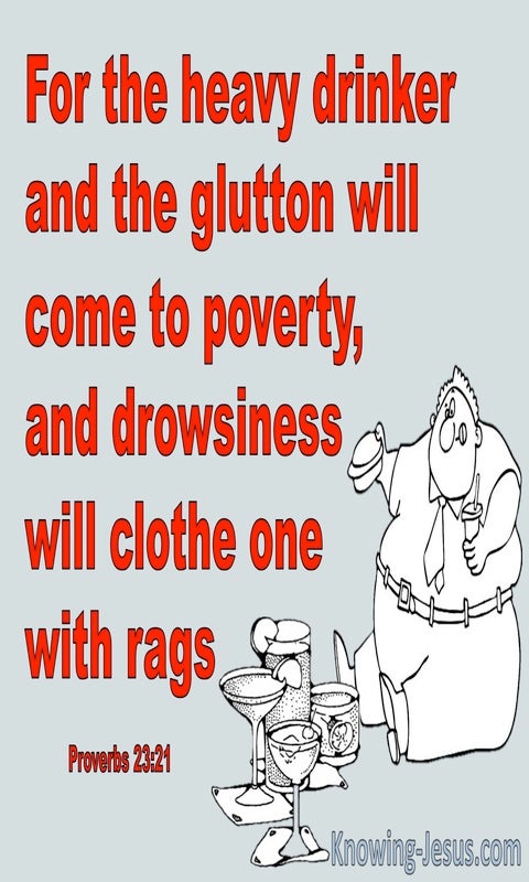 Proverbs 23:21 Heavy Drinkers And Gluttons Come To Poverty (red)