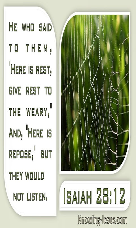 Isaiah 28:12 Here Is Rest But They Would Not Listen (white)