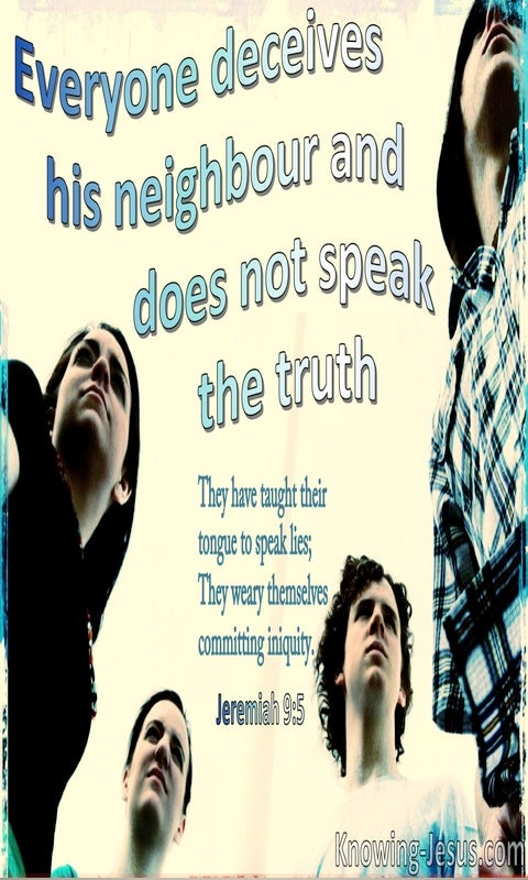 Jeremiah 9:5 Everyone Deceives His Neighbour (cream)