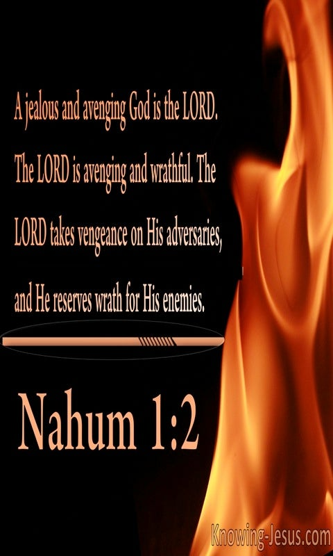 Nahum 1:2 The Lord Reserves Wrath For His Enemies (brown)