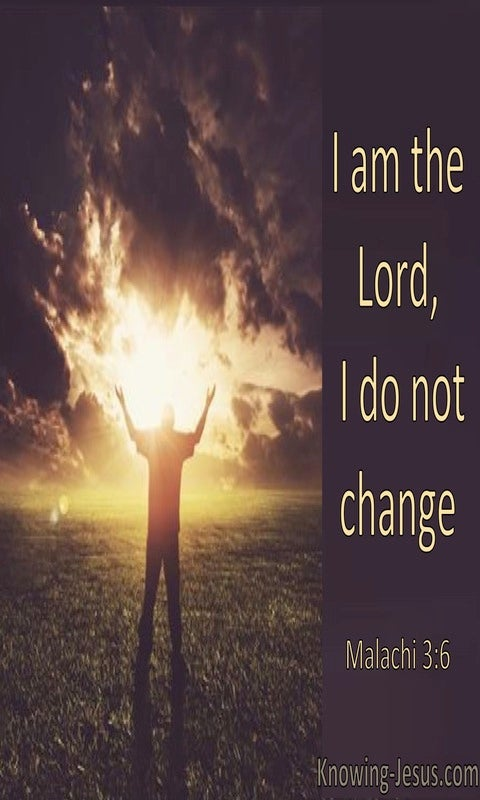 Malachi 3:6 I Am The Lord I Change Not (windows)08:26