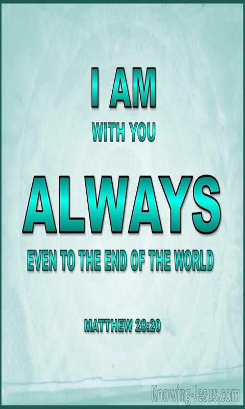 Matthew 28:20  I Am With You Always (aqua)