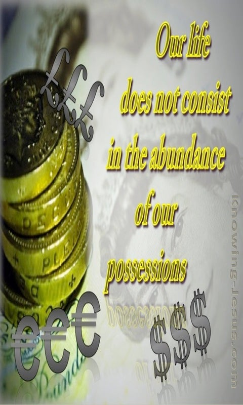 Luke 12:15 Life Doesn't Consist In Abundance Of Possessions (yellow)