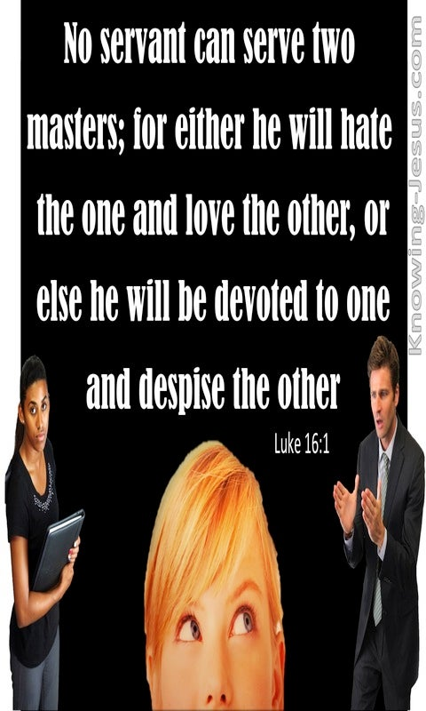 Luke 16:13 No One Can Serve Two Masters (black)