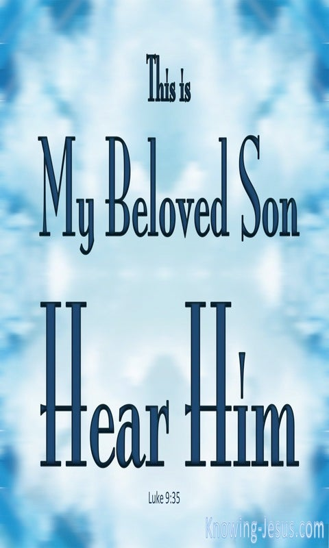 Luke 9:35 This Is My Beloved Son, Hear Him (blue)