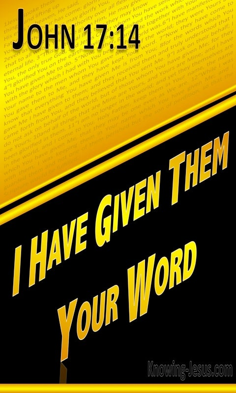 John 17:14 I Have Given Them Your Word (gold)