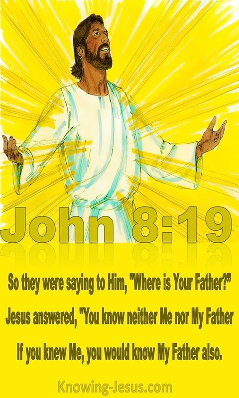 John 8:19 You Know Neither Me Nor My Father (yellow)