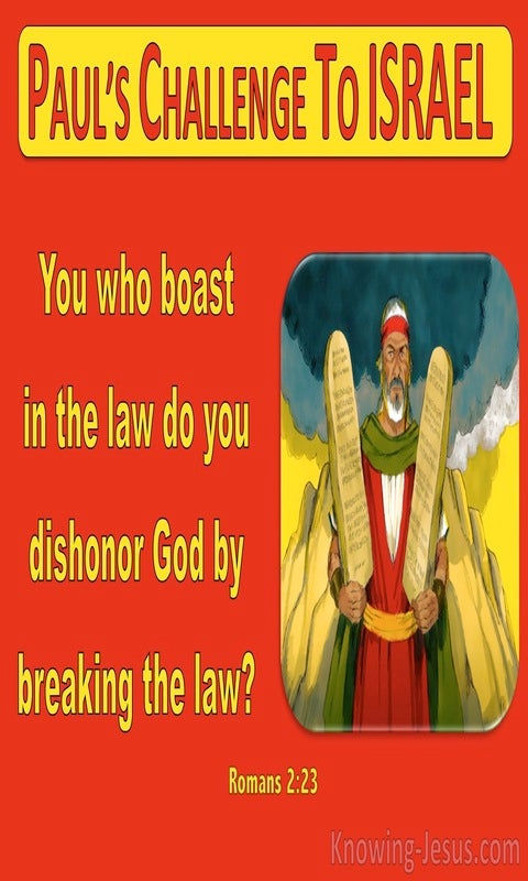 Romans 2:23 You Boast In The Law Yet Dishonour God (red)