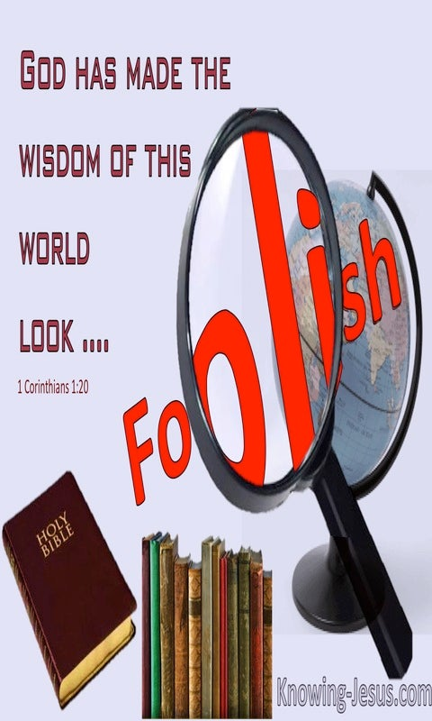 1 Corinthians 1:20 God Has Made The Wisdom Of This World Look Foolish (windows)11:03