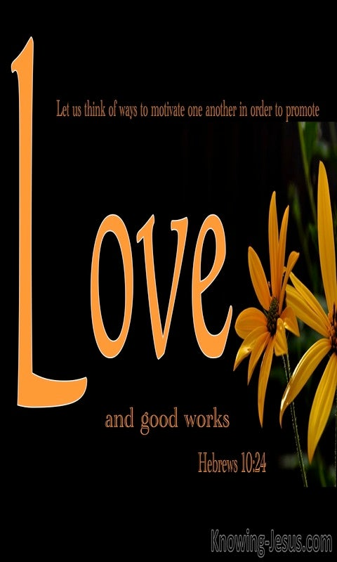 Hebrews 10:24 Promote Love And Good Works (orange)