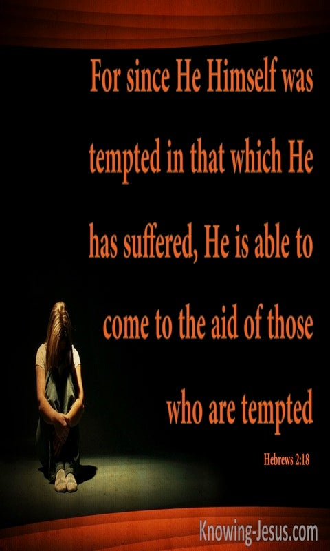 Hebrews 2:18 Jesus Comes To Who Are Tempted (orange)