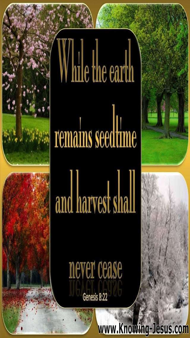 Genesis 8:22 While The Earth Remains Seedtime Shall Never Fail (black)