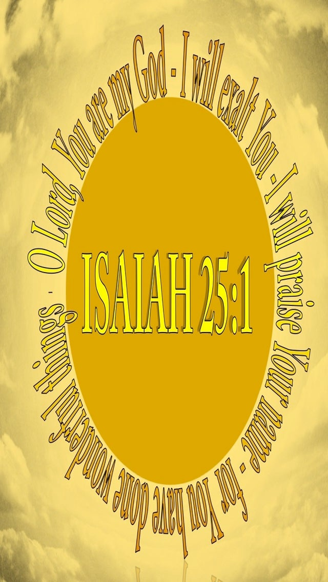 Isaiah 25:1 You Are My God I Will Exalt You (yellow)