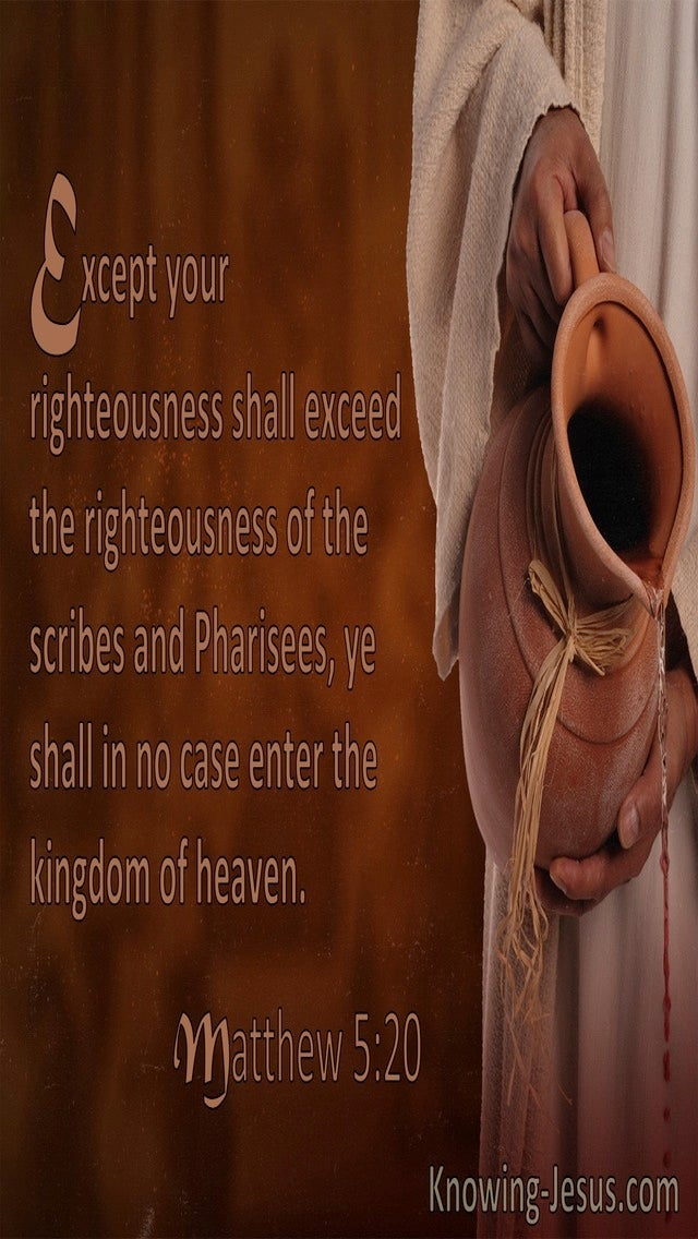 Matthew 5:20 Except Your Righteousness Exceed That Of The Scribes And Pharisees... (utmost)07:24