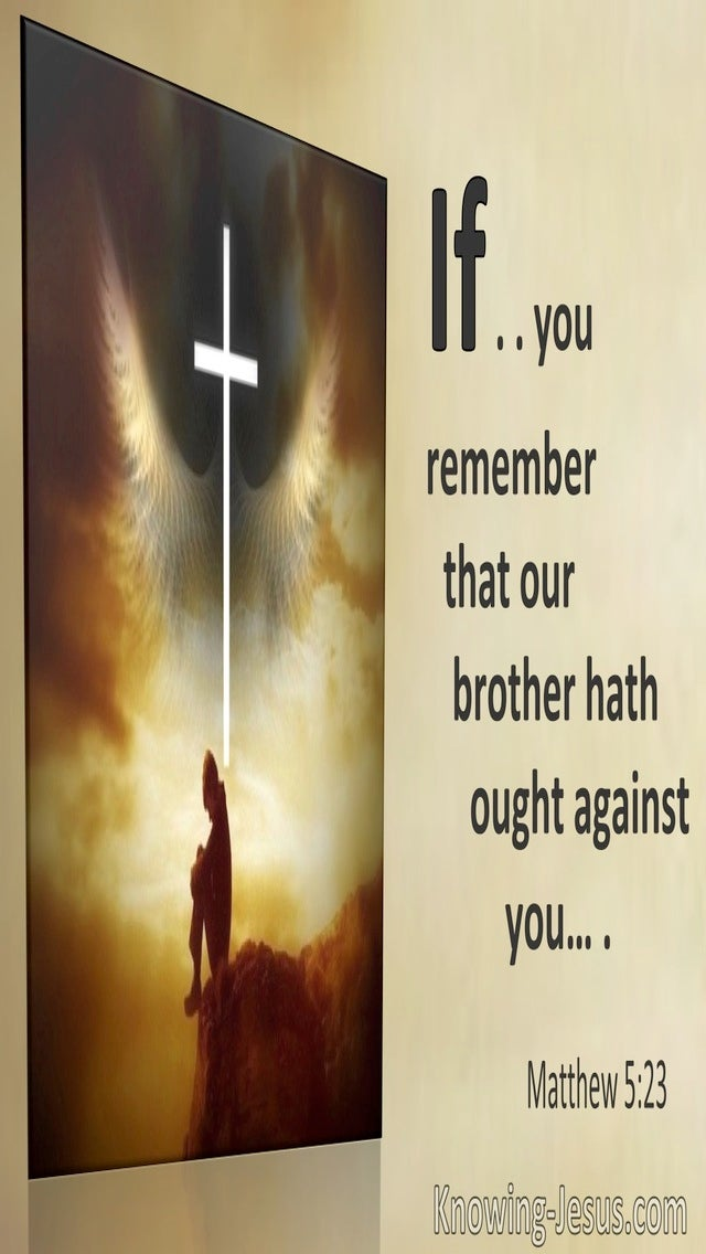Matthew 5:23 If You Remember That Your Brother Hath Ought Against You (utmost)09:26