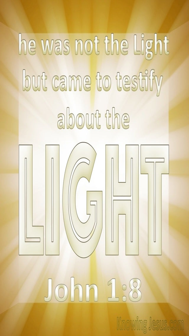 John 1:8 He Came To Testity About The Light (white)