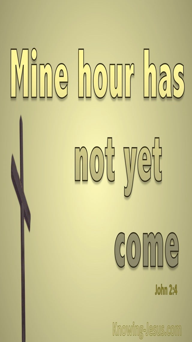 John 2:4 My Hour Has Not Yet Come (gold)