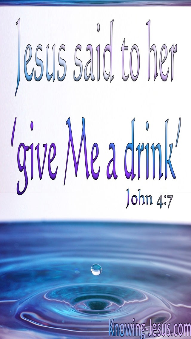 John 4:7 Jesus Said Give Me A Drink (white)