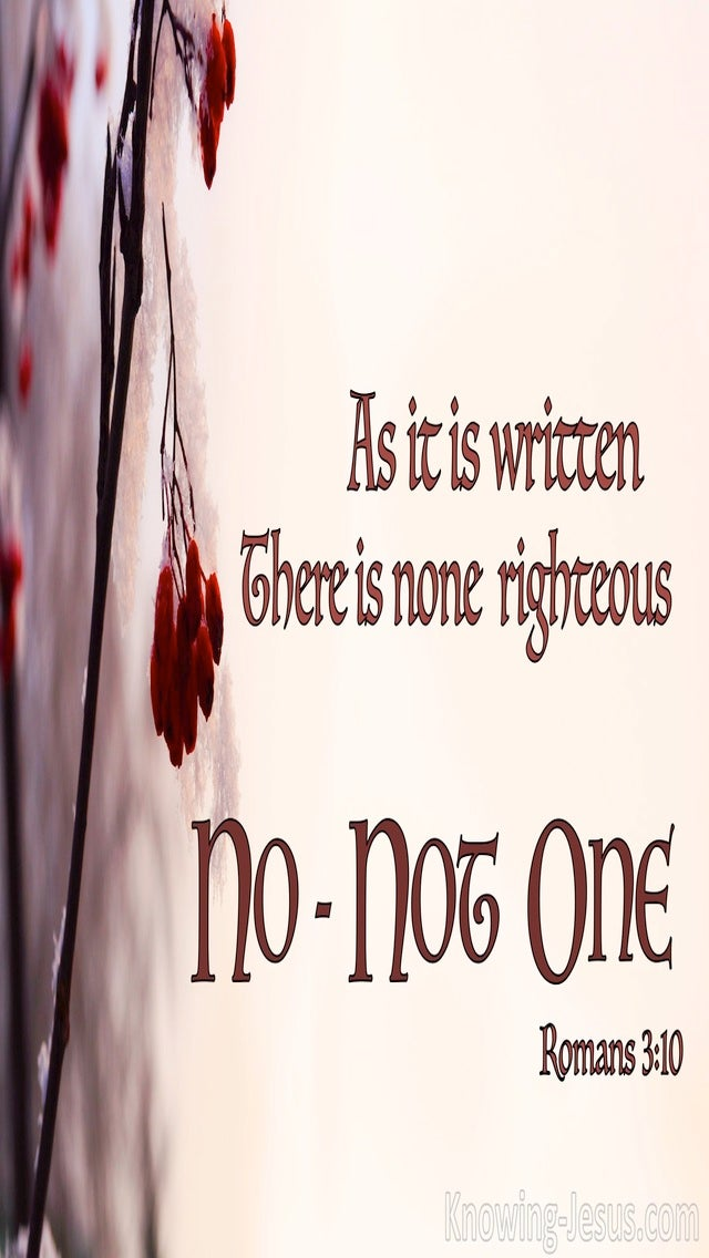 Romans 3:10 There Is None Righteous No Not One (brown)