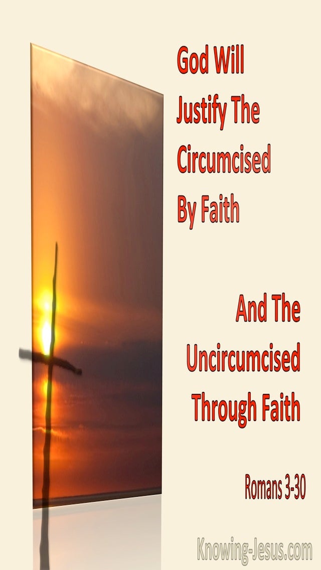 Romans 3:30 God Will Justify The Circumcised By Faith And The Uncircumcised Through Faith (orange)