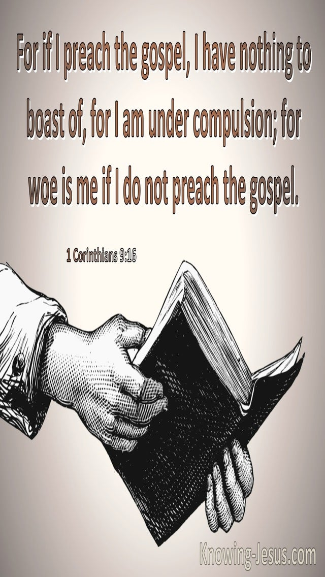 1 Corinthians 9:16 Woe Is Me If I Do Not Preach The Gospel (brown)