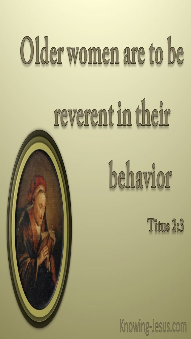 Titus 2:3 The Older Women Are To Be Reverent (gold)