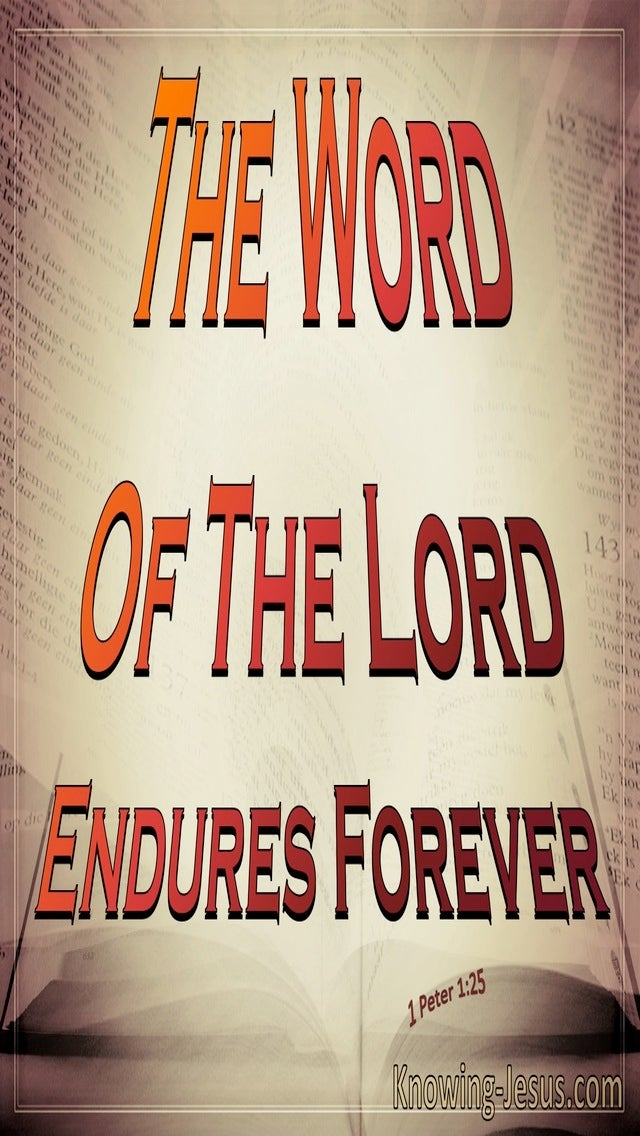 1 Peter 1:25 The Word Of The Lord Endures Forever (brown)