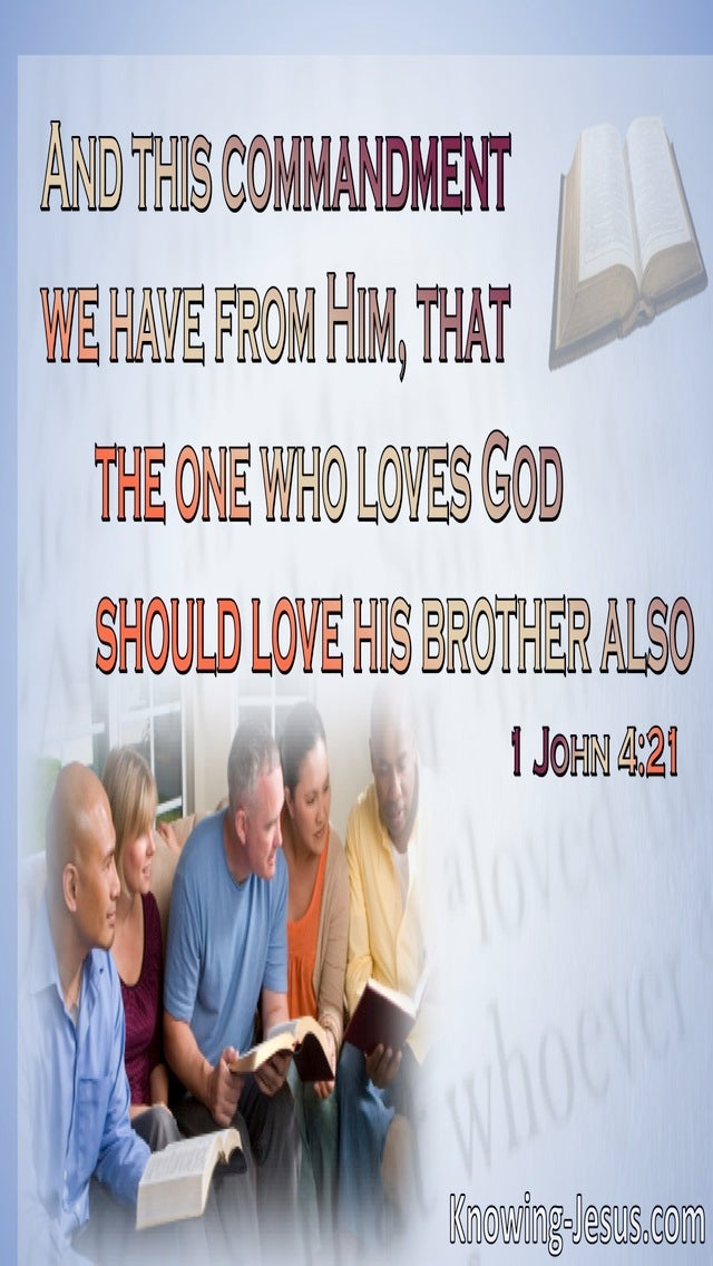1 John 4:21 He Who Loves God Should Love His Brother (blue)