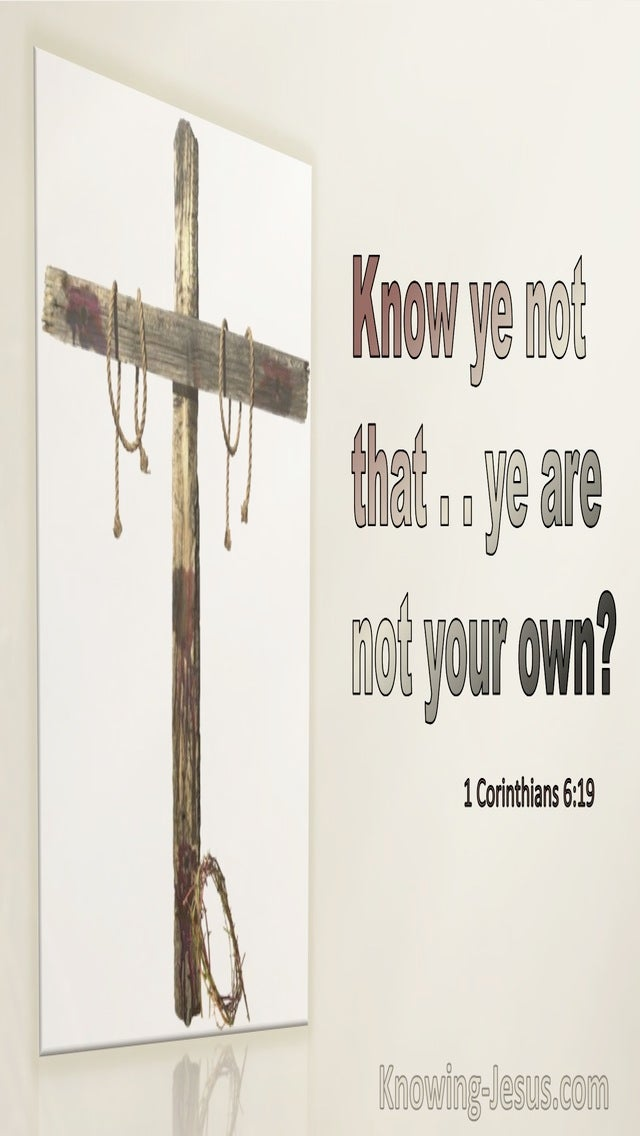 1 Corinthians 6:19 Know You Are Not Your Own (utmost)11:01