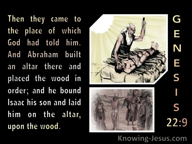 Genesis 22:9 He Laid Him On The Alter Upon The Wood 22:9 (black)