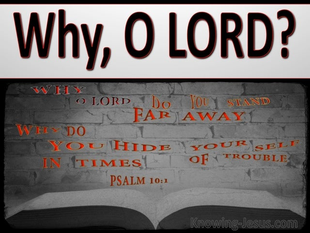 Psalm 10:1 Why O Lord Do You Hide Yourself (gray)