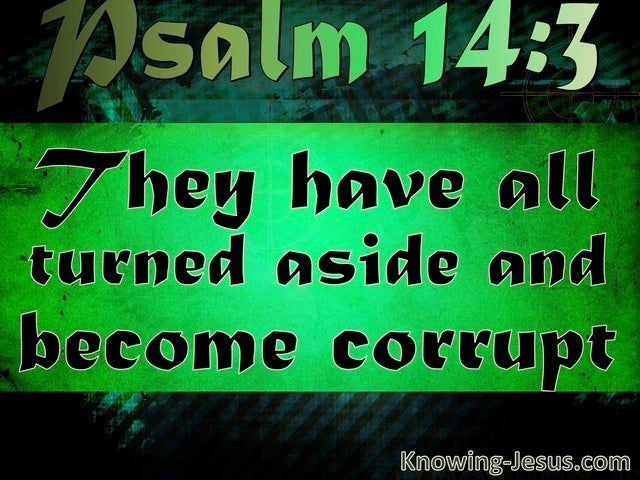 Psalm 14:3 There Is None Good No Not One (green)