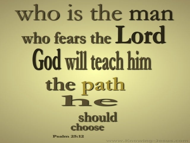 Psalm 25:12 Who Is The Man Who Fears God (sage)