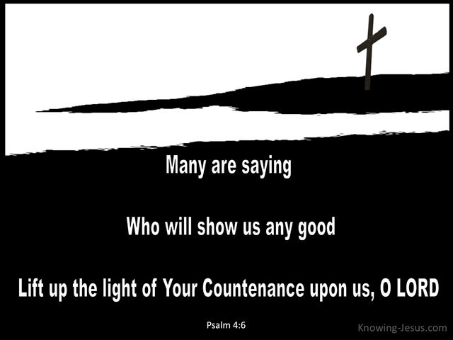 Psalm 4:6 Lift Up The Light Of Your Countenance (black)