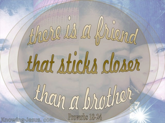 Proverbs 18:24 There Is A Friend (blue)