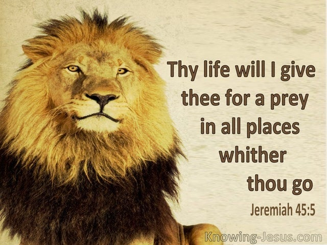 Jeremiah 45:5 Thy Life Will I Give Thee For A Prey (utmost)04:27