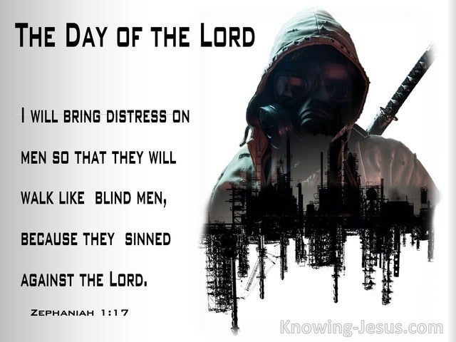 Zephaniah 1:17 I Will Bring Distress On Men So  They  Walk Like  Blind men (black)