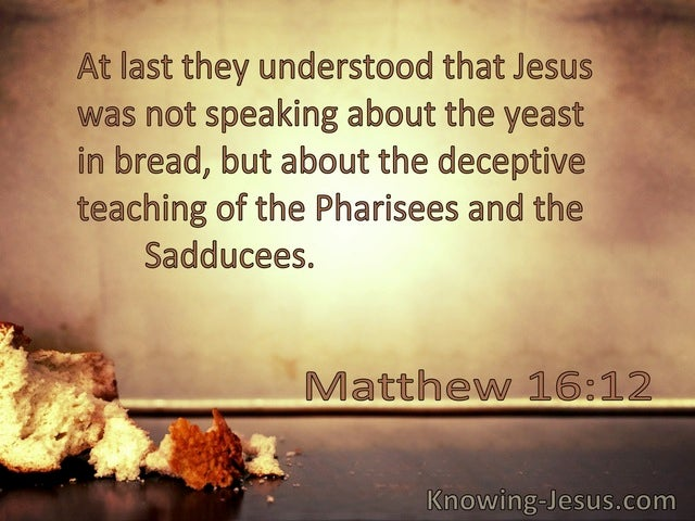 Matthew 16:12 Jesus Was Speaking About The Deceptive Teaching Of The Pharisees And The Saducees (windows)09:28