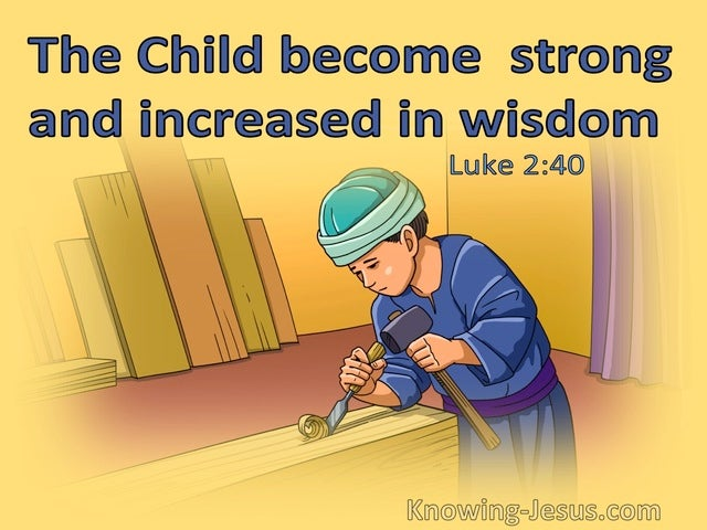 Luke 2:40 The Child Grew And Became Strong And Increase In Wisdom (yellow)