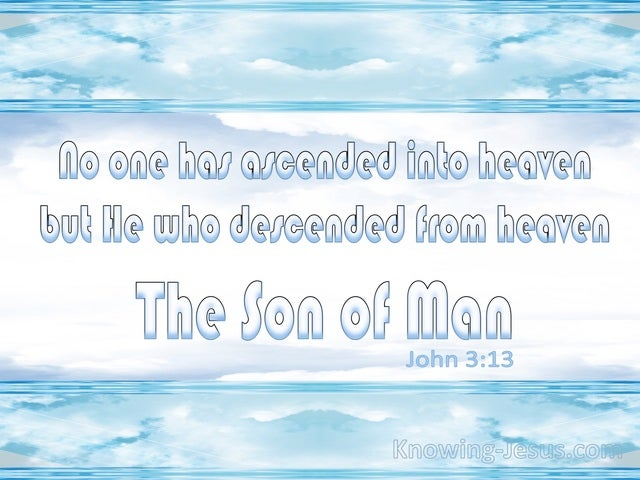 John 3:13 Who Has Ascended Into Heaven (blue)