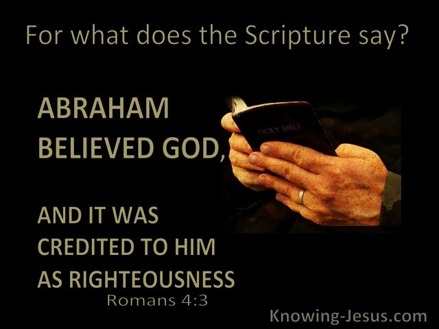 Romans 4:3 Abraham Believed God And It Was Credited To Him As Righteousness (black)