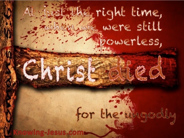 Romans 5:6 Christ Died For The Ungodly (brown)