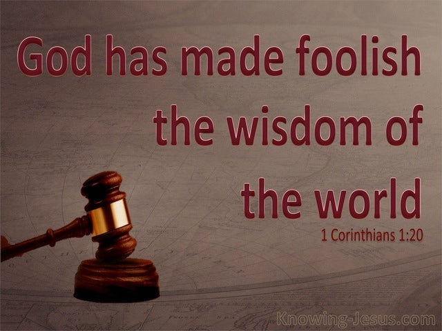 1 Corinthians 1:20 God Made Foolish The Wisdom Of The World (red)
