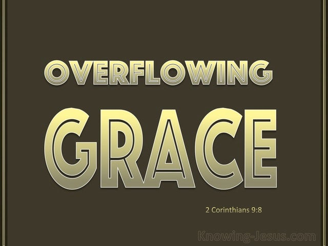 2 Corinthians 9:8 God Is Able To Make Grace Overflow (gold)
