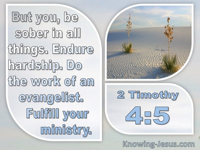 2 Timothy 4:5 Fulfil Your Ministry (white)