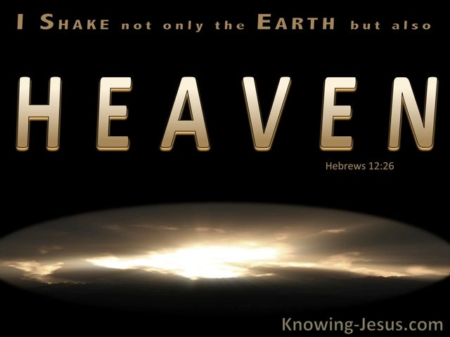 Hebrews 12:26 Once More I Will Shake The Earth and Heaven (gold)