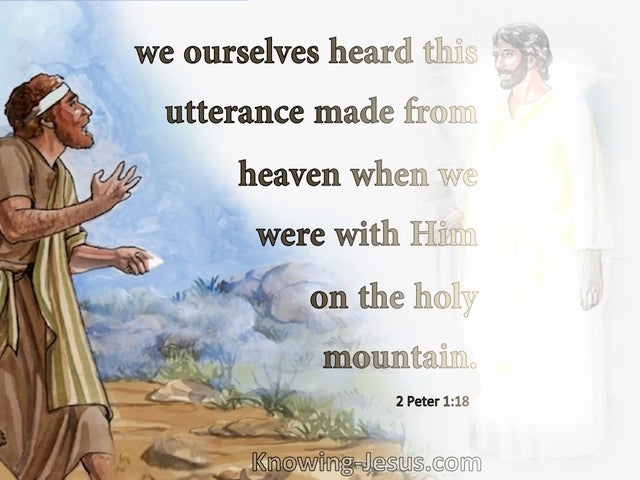 2 Peter 1:18 We Were WIth Jesus On The Holy Mountain (white)
